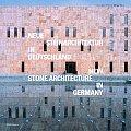 Neue Steinarchitektur in Deutschland / New Stone Architecture in Germany