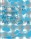 Patterns 2: Design, Art and Architecture