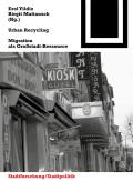 Bauwelt Fundamente #140: Urban Recycling: Migration ALS Groastadt-Ressource