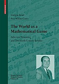 The World as a Mathematical Game: John Von Neumann and Twentieth Century Science