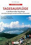 Die Schönsten Tagesausflüge in Die Bayerischen Hausberge Zwischen Kampenwand Und Neuschwanstein