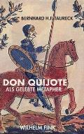 Don Quijote Als Gelebte Metapher