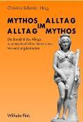 Mythos IM Alltag - Alltag IM Mythos