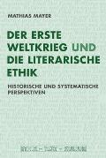 Der Erste Weltkrieg Und Die Literarische Ethik