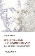 Heinrich Mann Und Walter Ulbricht: Das Scheitern Der Volksfront