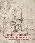 Bosch Bruegel Rubens Rembrandt Masterpieces of the Albertina
