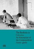 The Bauhaus in Calcutta: An Encounter of the Cosmopolitan Avant-Garde