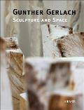 Gunther Gerlach: Sculpture and Space