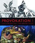 Provokation!: Goya, Daumier,...