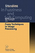 Studies in Fuzziness and Soft Computing #52: Fuzzy Techniques in Image Processing