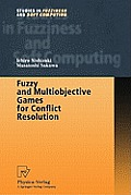 Studies in Fuzziness and Soft Computing #64: Fuzzy and Multiobjective Games for Conflict Resolution