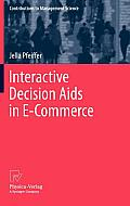 Interactive Decision AIDS in E-Commerce (Contributions to Management Science)