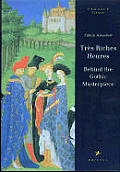 Tres Riches Heures: Behind the Gothic Masterpiece (Pegasus Library)