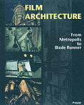 Film Architecture From Metropolis To Bla