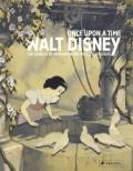 Once Upon a Time Walt Disney The Sources of Inspiration for the Disney Studios