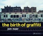 The Birth of Graffiti