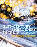 21st Century Embroidery in India In Their Hands