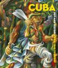 Cuba: Art and History from 1868 to Today