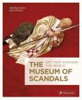Museum of Scandals Art That Shocked the World