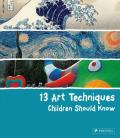 13 Art Techniques Children Should Know (Children Should Know)