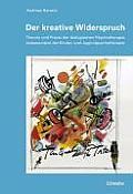 Der Kreative Widerspruch: Theorie Und Praxis Der Dialogischen Psychotherapie, Insbesondere Der Kinder- Und Jugendpsychotherapie