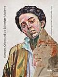 Agypten, Orient Und Die Schweizer Moderne: Die Sammlung Rudolf Schmidt (1900-1970)