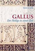 Gallus: Der Heilige in Seiner Zeit