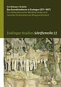 Das Karmelitenkloster in Esslingen (1271-1557): Ein Sudwestdeutscher Mendikantenkonvent Zwischen Ordensideal Und Alltagswirklichkeit