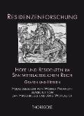 Hofe Und Residenzen Im Spatmittelalterlichen Reich: Grafen Und Herren