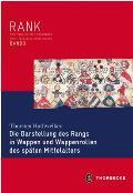 Die Darstellung Des Rangs in Wappen Und Wappenrollen Des Spaten Mittelalters