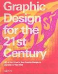 Graphic Design for the 21st Century 100 of the Worlds Best Graphic Designers