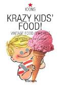Krazy Kids' Food!: Vintage Food Graphics