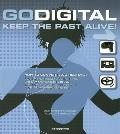 Go Digital Keep the Past Alive