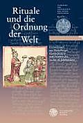 Rituale Und Die Ordnung Der Welt: Darstellungen Aus Heidelberger Handschriften Und Drucken Des 12. Bis 18. Jahrhunderts