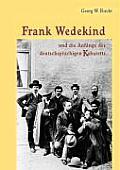 Frank Wedekind Und Die Anfange Des Deutschsprachigen Kabaretts