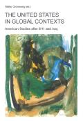 The United States in Global Contexts - American Studies after 9/11 and Iraq