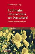 Rothmaler - Exkursionsflora Von Deutschland. Gef Pflanzen: Grundband