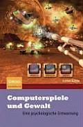 Computerspiele Und Gewalt: Eine Psychologische Entwarnung