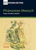 Phanomen Mensch - Karper, Krankheit, Medizin