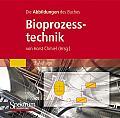 """Bild-DVD, Bioprozesstechnik: Alle Abbildungen Zur 3. Auflage Des Buches Chmiel (Hrsg.), """"Bioprozesstechnik,"""" 3. A."""
