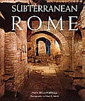 Subterranean Rome: Catacombs, Baths, Temples