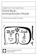 Ulrich Becks Kosmopolitisches Projekt: Auf Dem Weg in Eine Andere Soziologie