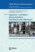 Ingenieur- Und Naturwissenschaften: Traumfach Oder Albtraum?: Eine Empirische Analyse Der Studienfachwahl