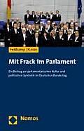 Mit Frack Im Parlament: Ein Beitrag Zur Parlamentarischen Kultur Und Politischen Symbolik Im Deutschen Bundestag
