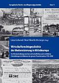 Wirtschaftsrechtsgeschichte Der Modernisierung in Mitteleuropa: Zur Wechselwirkung Zwischen Wirtschaftlichen Und Rechtlichen Entwicklungen Im Rahmen D