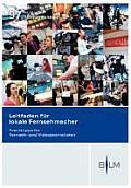 Leitfaden Fur Lokale Fernsehmacher: Praxistipps Fur Fernseh- Und Videojournalisten