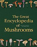 The Great Encyclopedia of Mushrooms