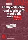 Festigkeitslehre Und Werkstoffmechanik: Lehr- Und Bungsbuch Festigkeitslehre (Studium Technik)