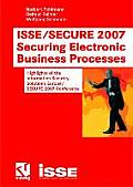 Isse/secure 2007 Securing Electronic Business Processes