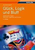 Gluck, Logik Und Bluff: Mathematik Im Spiel - Methoden, Ergebnisse Und Grenzen